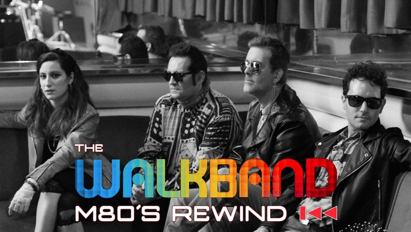 THE WALKBAND - M80s Rewind