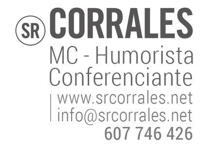 Sr. Corrales presta servicio en la subcategoría de Monologuistas, cómicos y humoristas  en Madrid