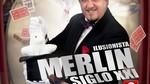 Ilusionista Merlín Siglo XXI