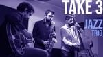 """Take 3"" Jazz Trio"