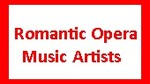 Romantic Opera Music Artists