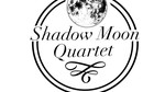Shadow Moon Quartet