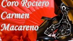 Coro Rociero/Cuadro Flamenco Carmen Macareno